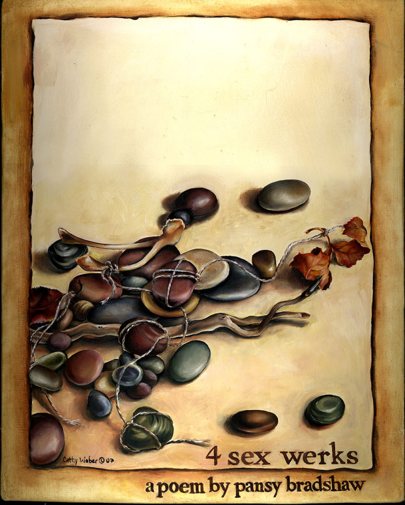 cathy weber - art - painting - woman - oil - montana - painting - poem - object - stone - pansy bradshaw, - 4 sex werks - bead - dragon - poetry